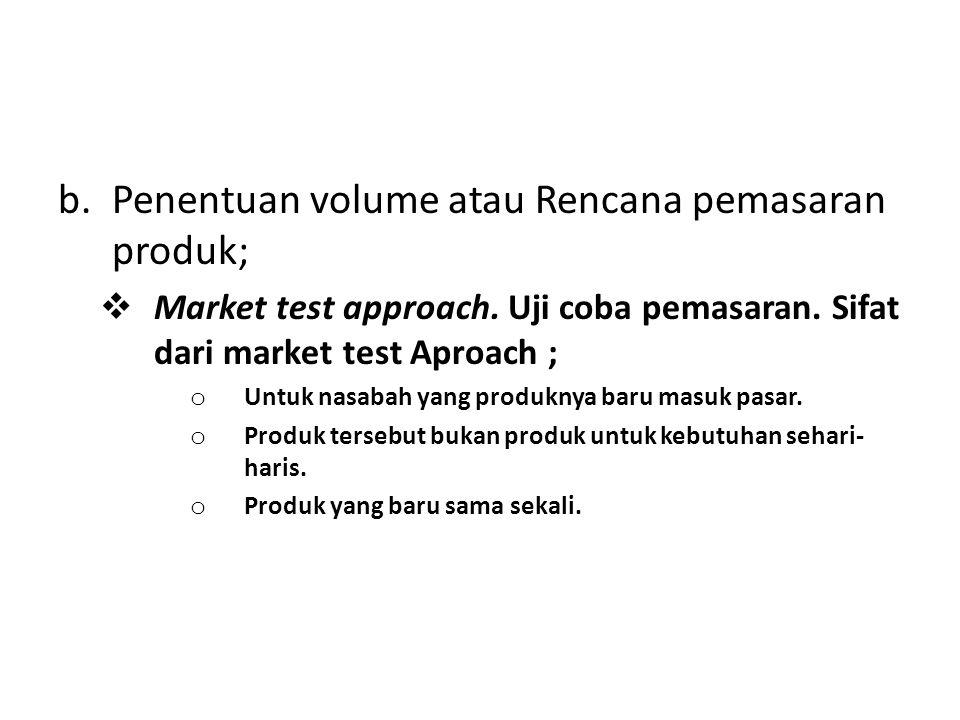 Penentuan volume atau Rencana pemasaran produk;