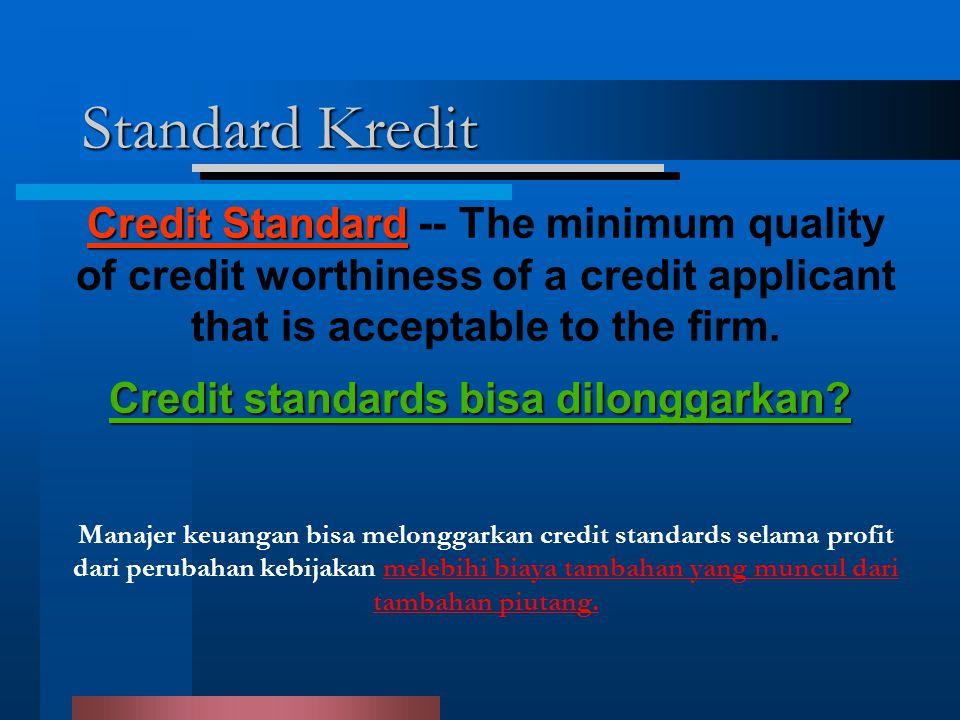Credit standards bisa dilonggarkan