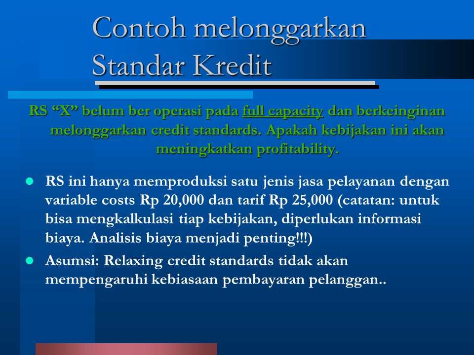 Contoh melonggarkan Standar Kredit