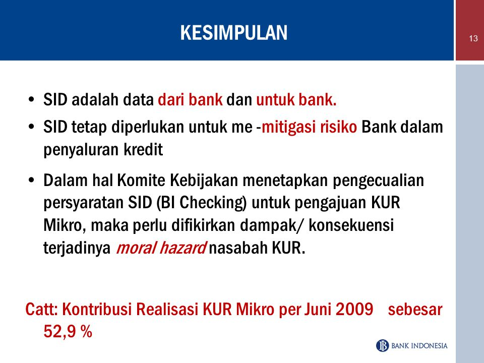 KESIMPULAN SID adalah data dari bank dan untuk bank.