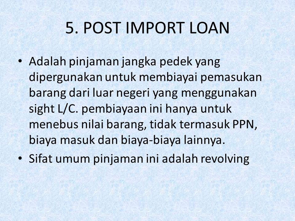 5. POST IMPORT LOAN