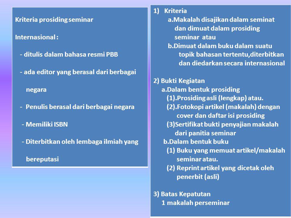 Kriteria a.Makalah disajikan dalam seminat. dan dimuat dalam prosiding. seminar atau.