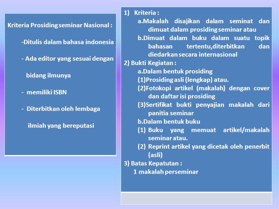 Kriteria : a.Makalah disajikan dalam seminat dan dimuat dalam prosiding seminar atau.