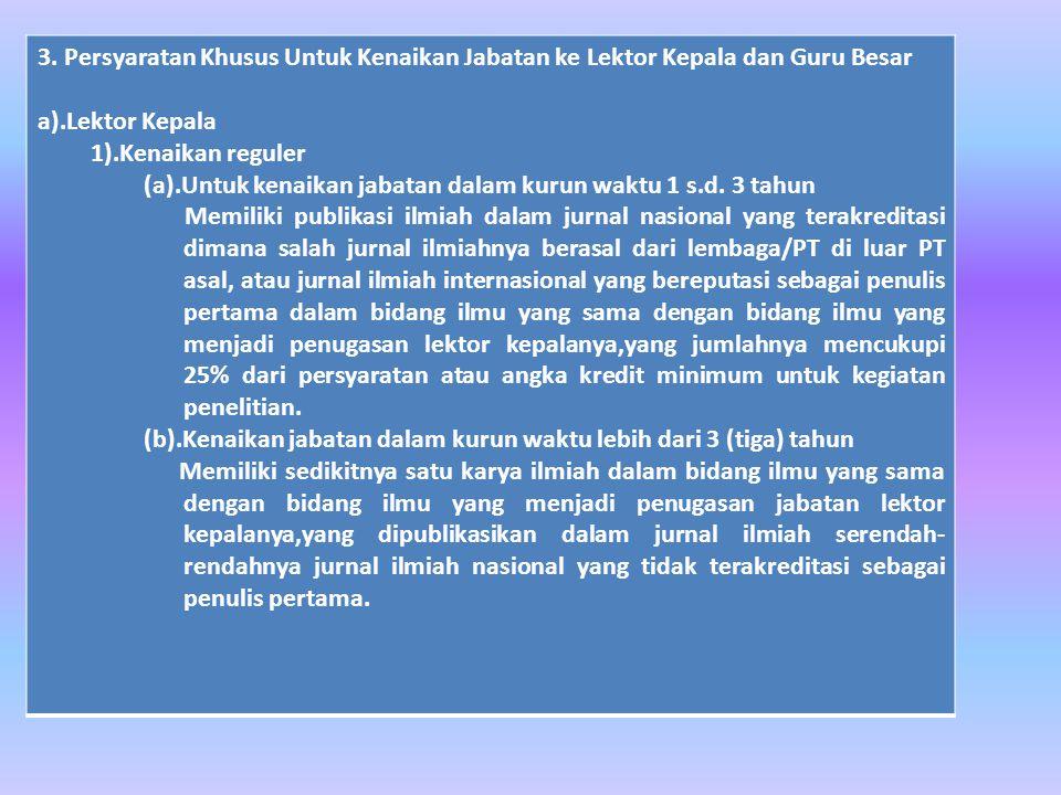 3. Persyaratan Khusus Untuk Kenaikan Jabatan ke Lektor Kepala dan Guru Besar