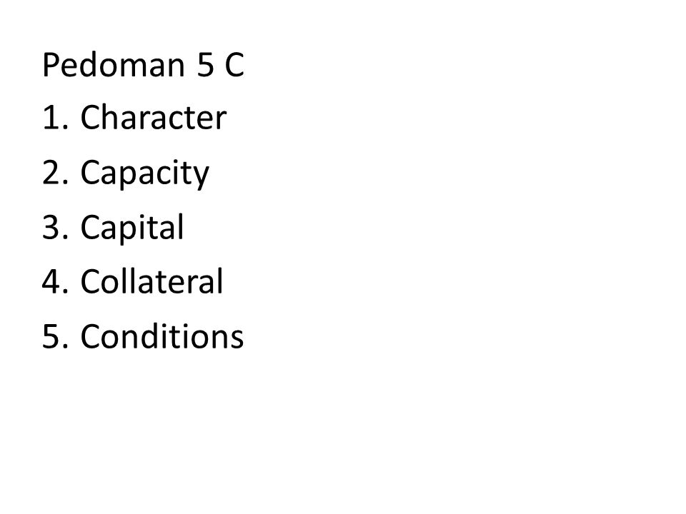 Pedoman 5 C Character Capacity Capital Collateral Conditions