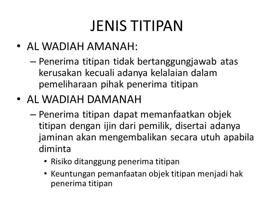 JENIS TITIPAN AL WADIAH AMANAH: AL WADIAH DAMANAH