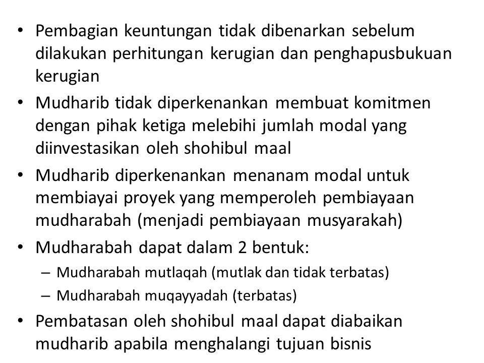 Mudharabah dapat dalam 2 bentuk: