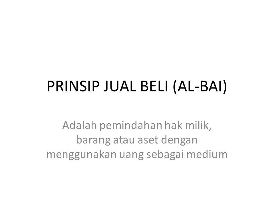 PRINSIP JUAL BELI (AL-BAI)