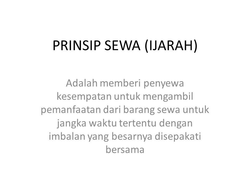 PRINSIP SEWA (IJARAH)
