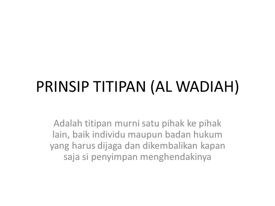 PRINSIP TITIPAN (AL WADIAH)