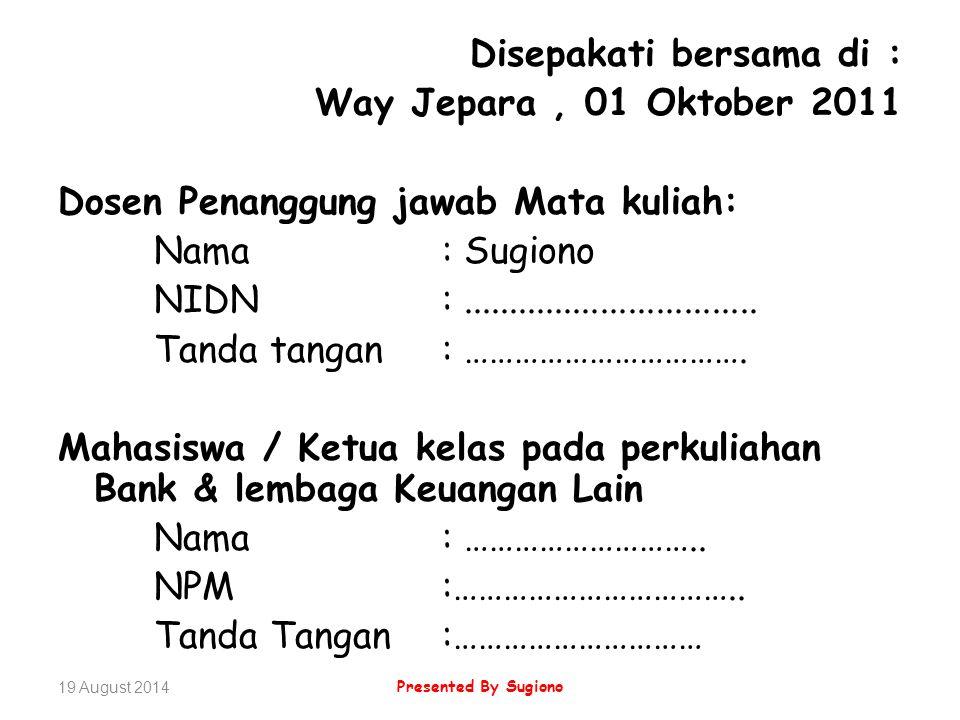 Disepakati bersama di : Way Jepara , 01 Oktober 2011