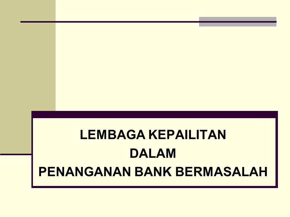 LEMBAGA KEPAILITAN DALAM PENANGANAN BANK BERMASALAH