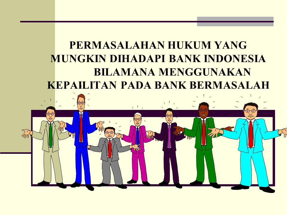 PERMASALAHAN HUKUM YANG MUNGKIN DIHADAPI BANK INDONESIA