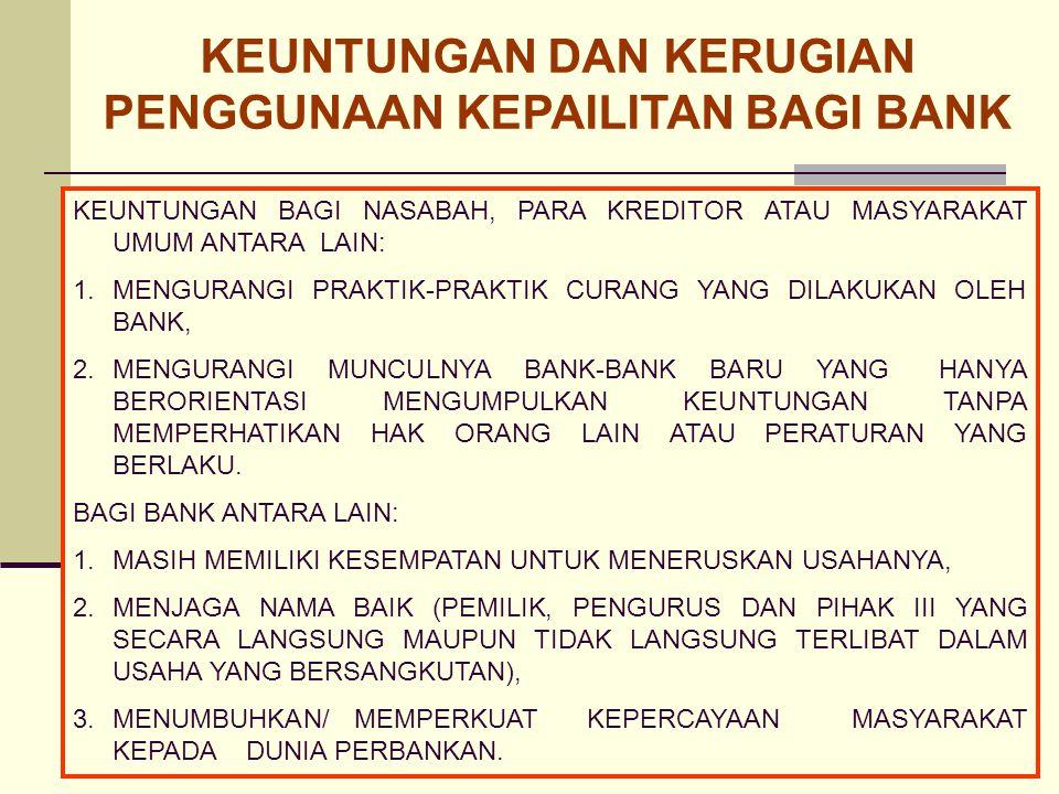 b. KEUNTUNGAN DAN KERUGIAN PENGGUNAAN KEPAILITAN BAGI BANK