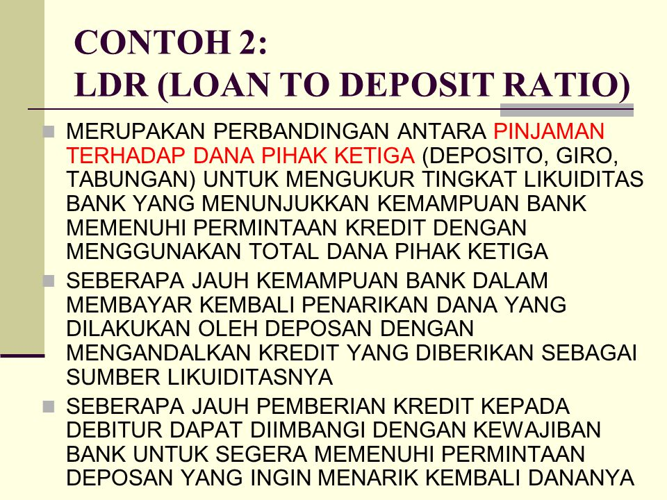 CONTOH 2: LDR (LOAN TO DEPOSIT RATIO)