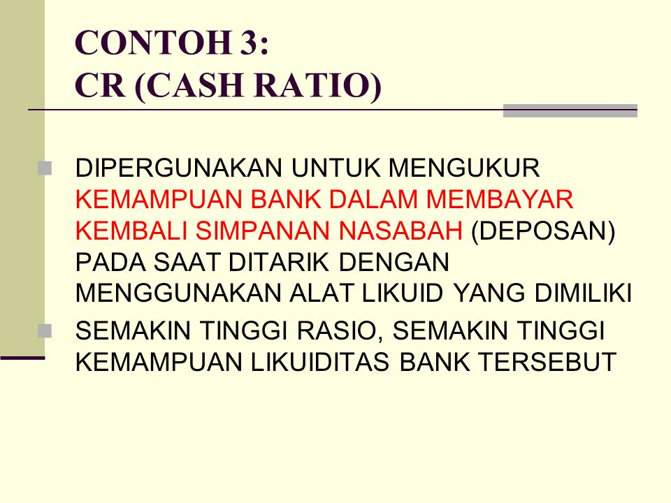 CONTOH 3: CR (CASH RATIO)