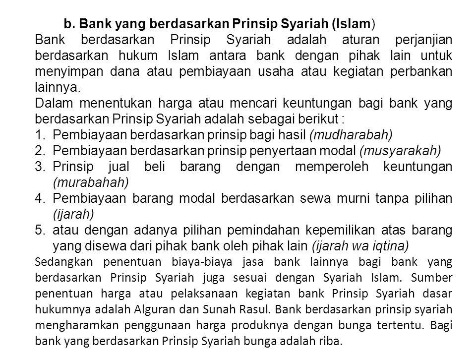b. Bank yang berdasarkan Prinsip Syariah (Islam)