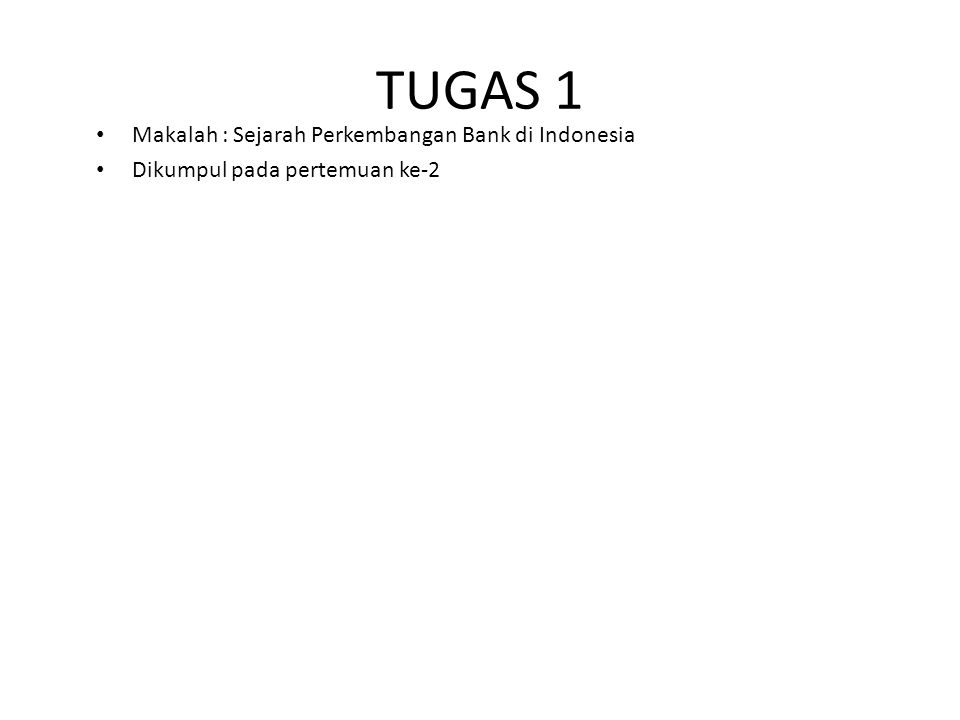 TUGAS 1 Makalah : Sejarah Perkembangan Bank di Indonesia