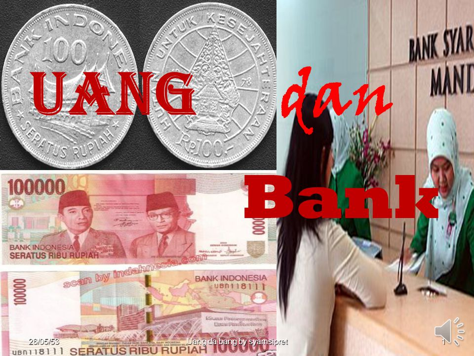 26 Mei 2010 Uang. dan. Bank. 26/05/ Mei,2010. Uang da bang by syamsipret. Money And Bank by Syamsipret.