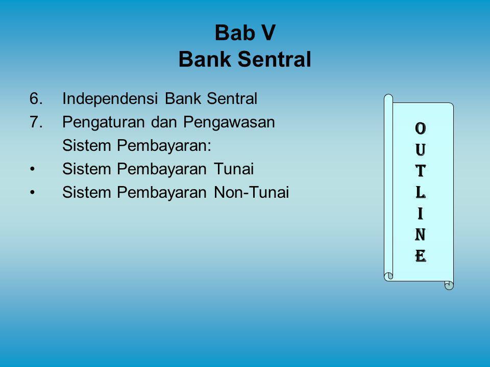 Bab V Bank Sentral O U T L I N E Independensi Bank Sentral