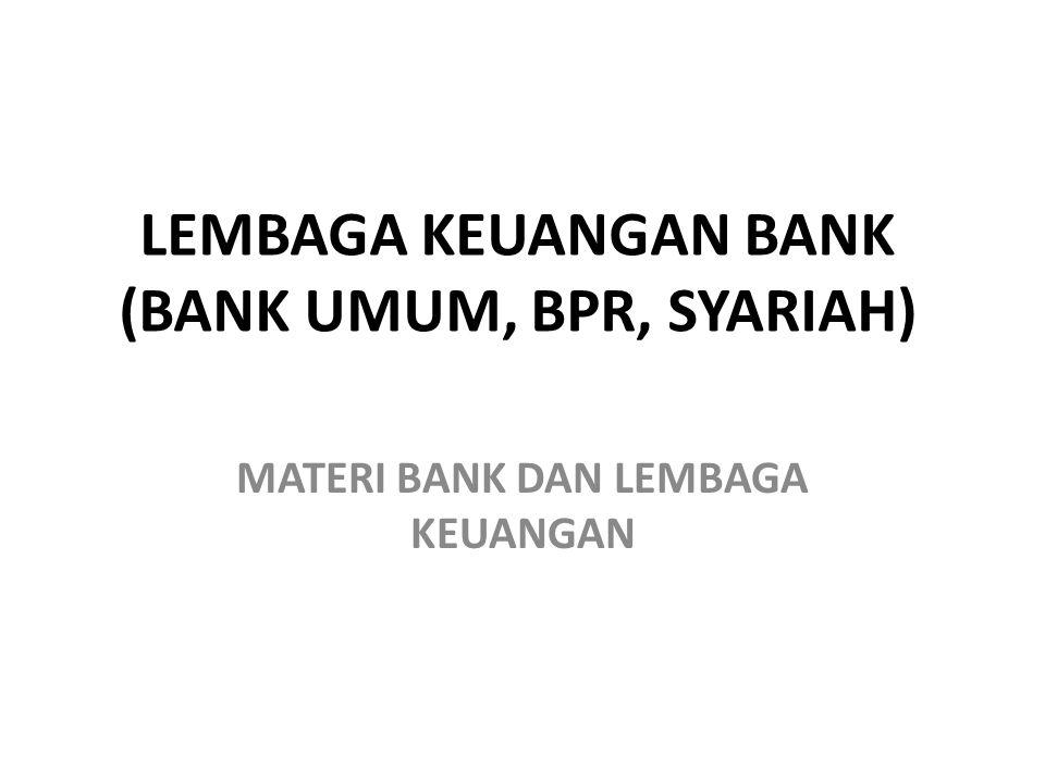 LEMBAGA KEUANGAN BANK (BANK UMUM, BPR, SYARIAH)