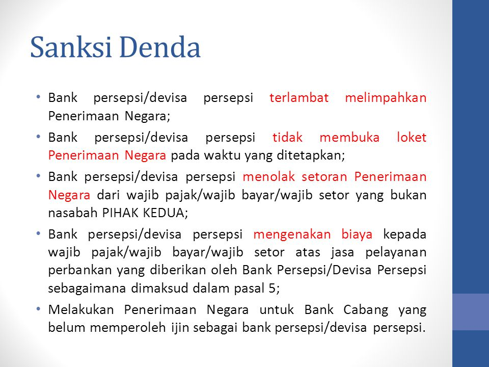 Sanksi Denda Bank persepsi/devisa persepsi terlambat melimpahkan Penerimaan Negara;