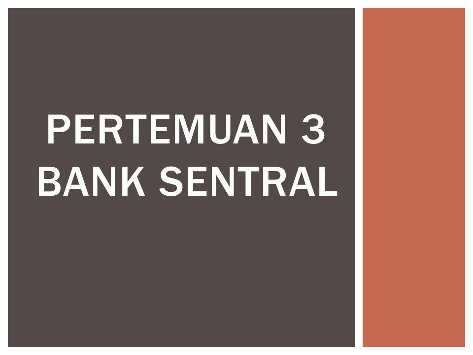 PERTEMUAN 3 BANK SENTRAL