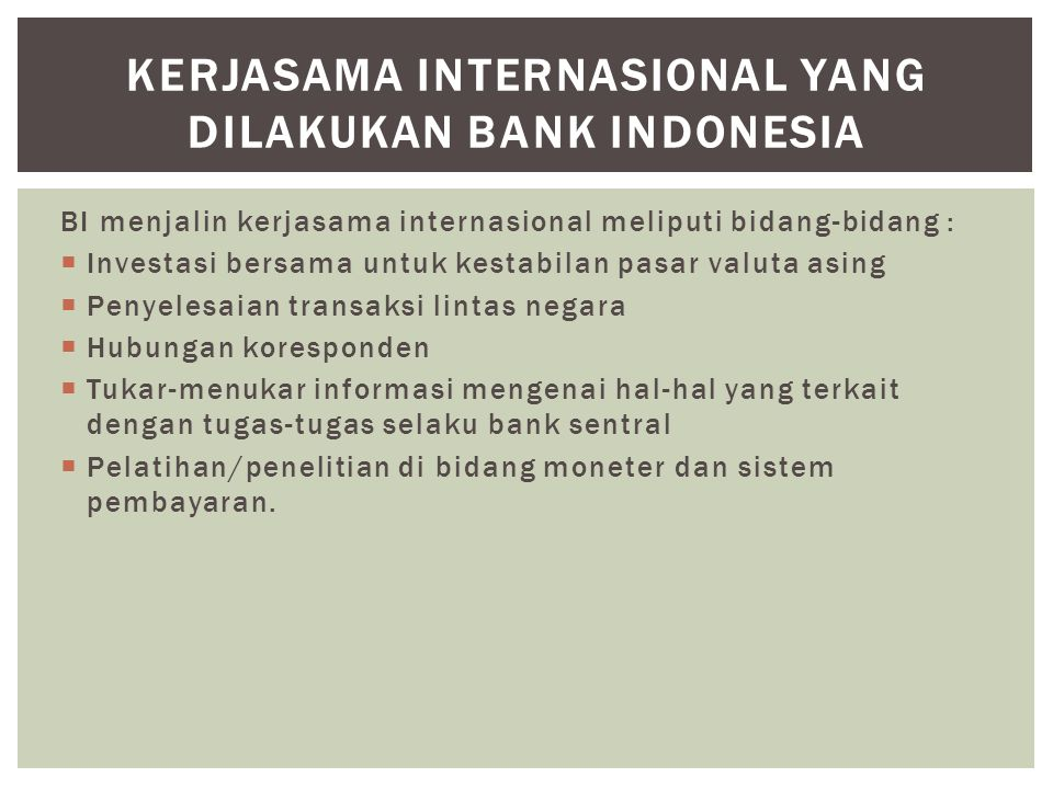 KERJASAMA INTERNASIONAL YANG DILAKUKAN BANK INDONESIA
