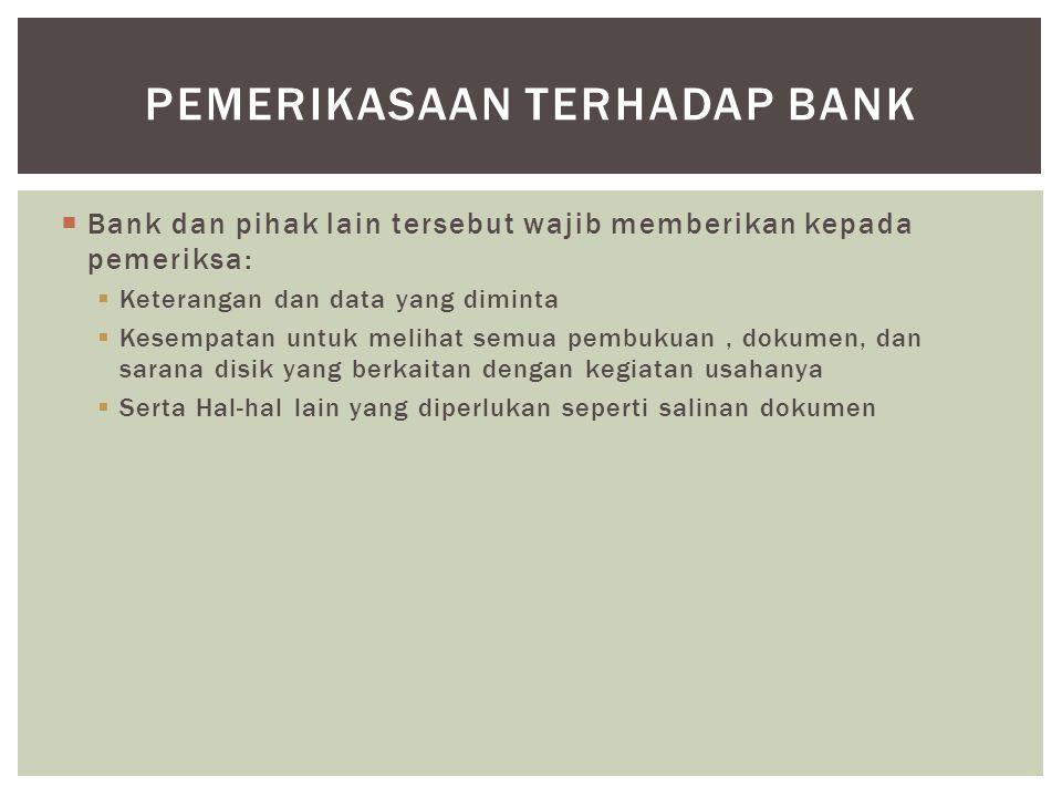 PEMERIKASAAN TERHADAP BANK