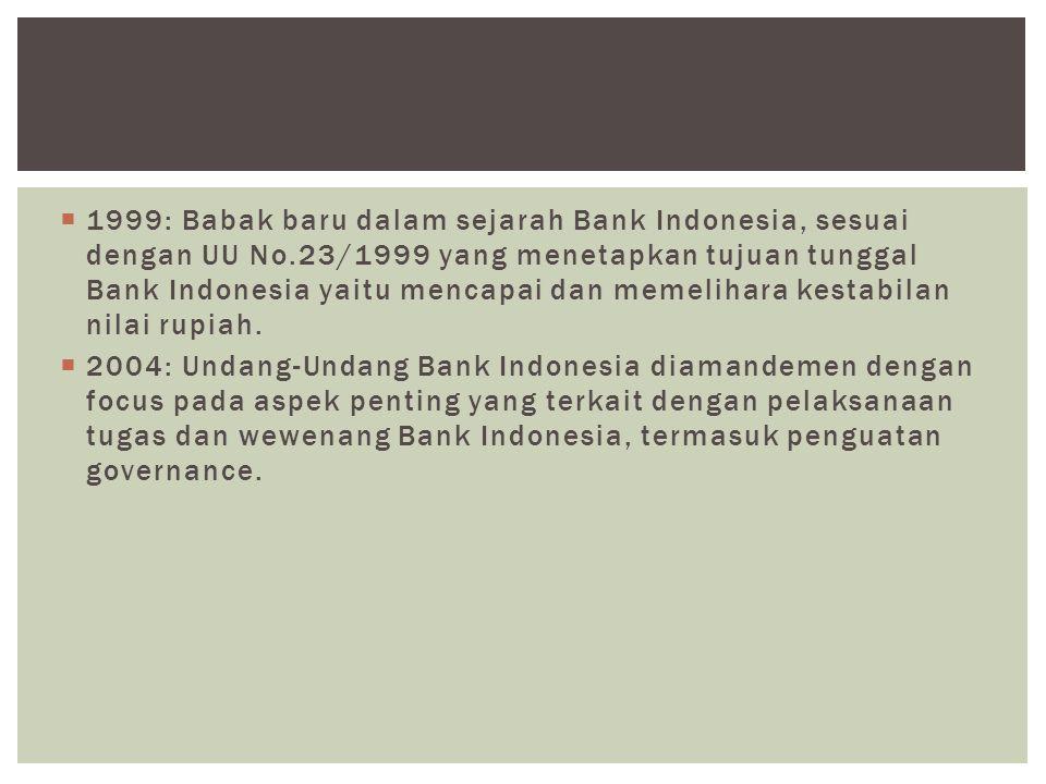 1999: Babak baru dalam sejarah Bank Indonesia, sesuai dengan UU No