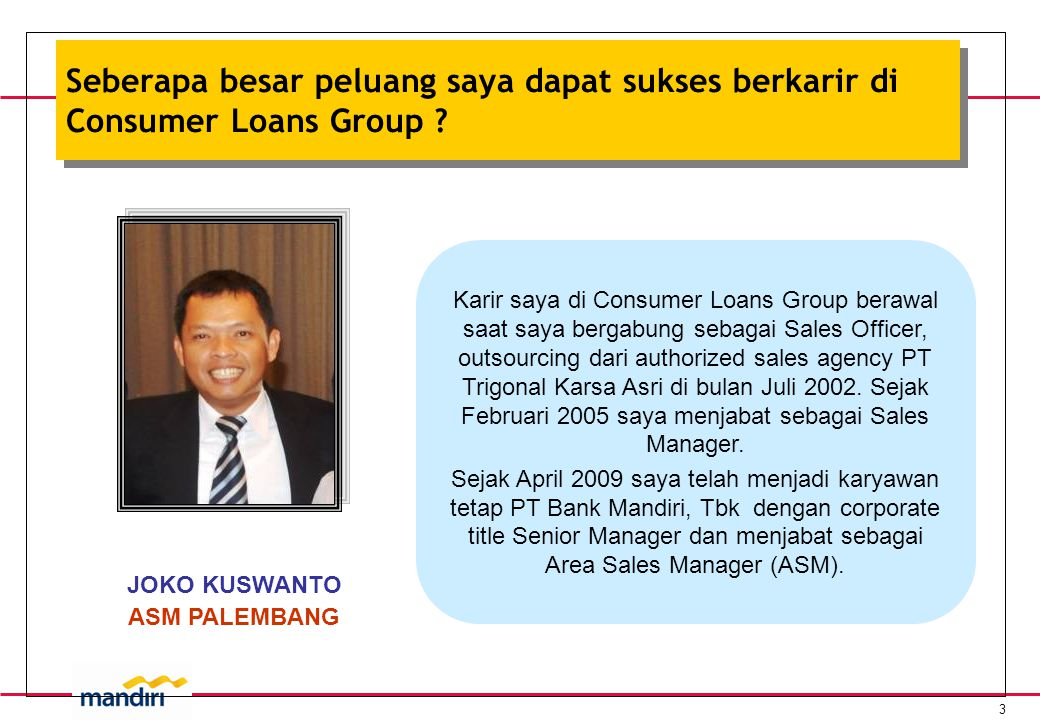 Seberapa besar peluang saya dapat sukses berkarir di Consumer Loans Group