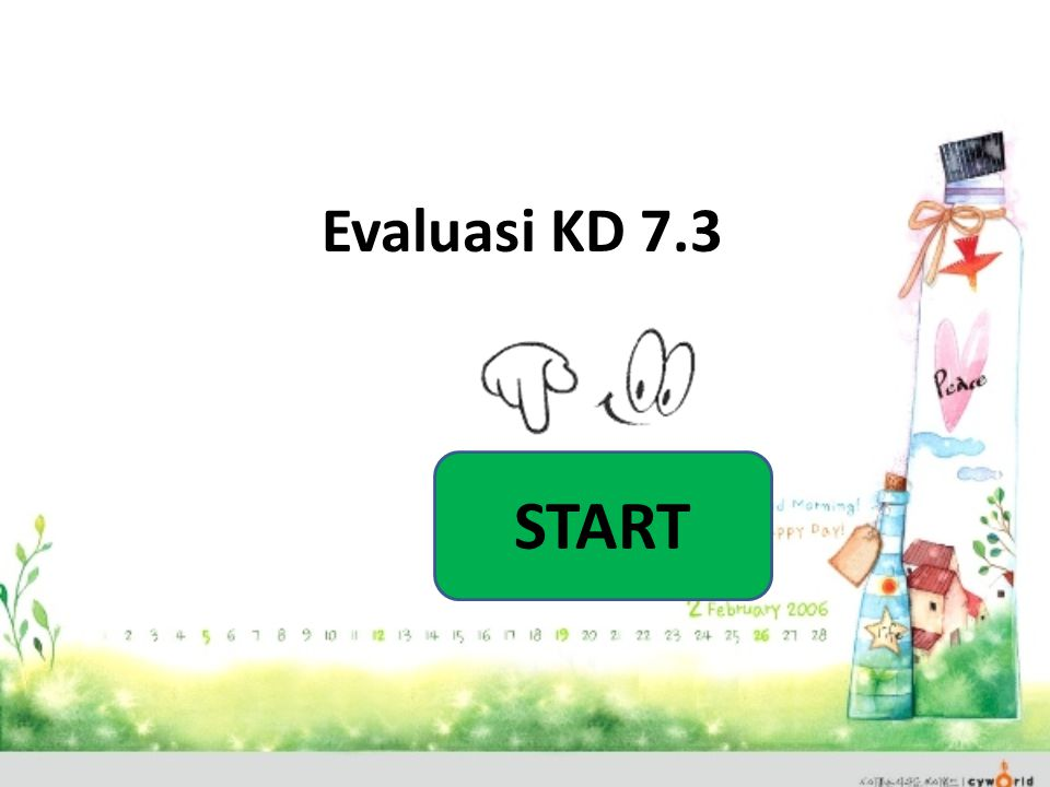 Evaluasi KD 7.3 START
