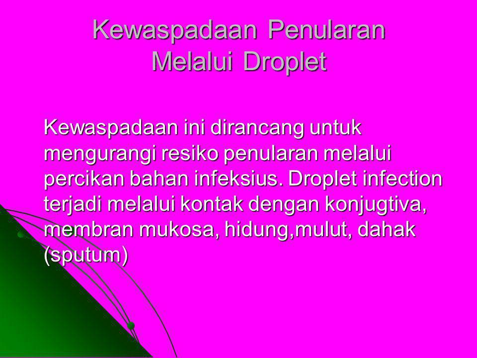 Kewaspadaan Penularan Melalui Droplet