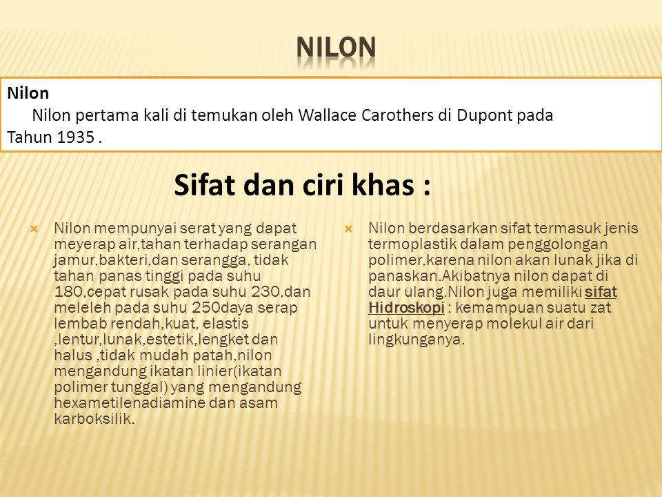 Sifat dan ciri khas : Nilon Nilon