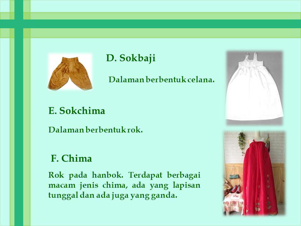 D. Sokbaji E. Sokchima F. Chima Dalaman berbentuk celana.