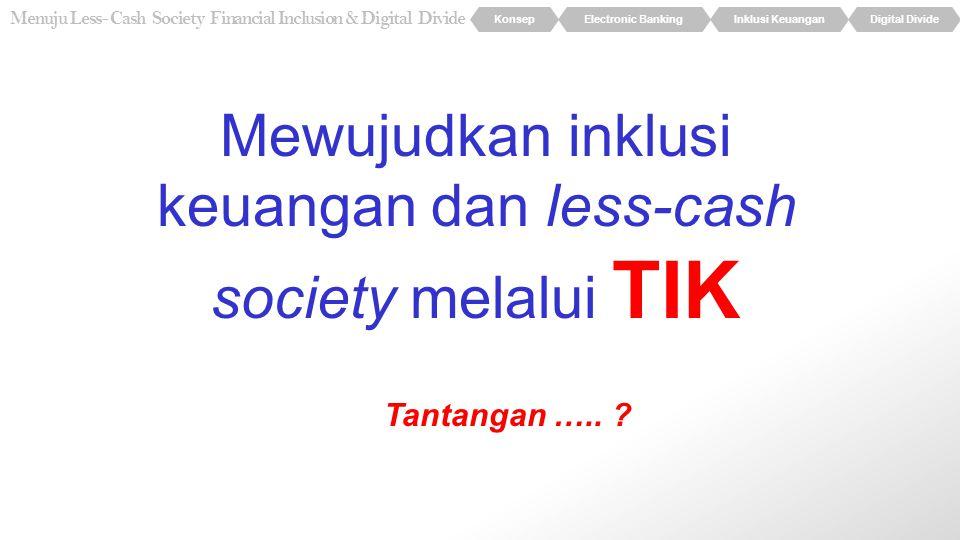 Mewujudkan inklusi keuangan dan less-cash society melalui TIK