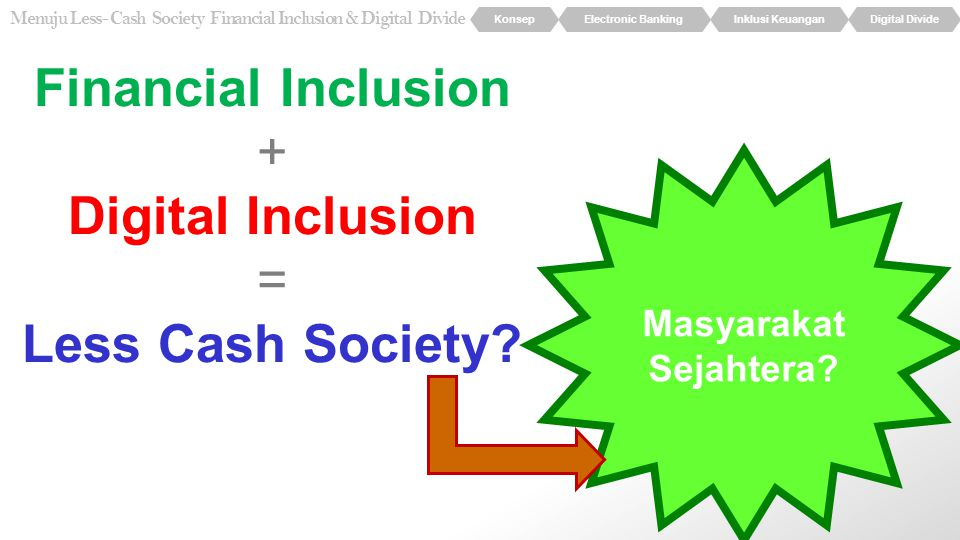 Financial Inclusion Digital Inclusion Less Cash Society