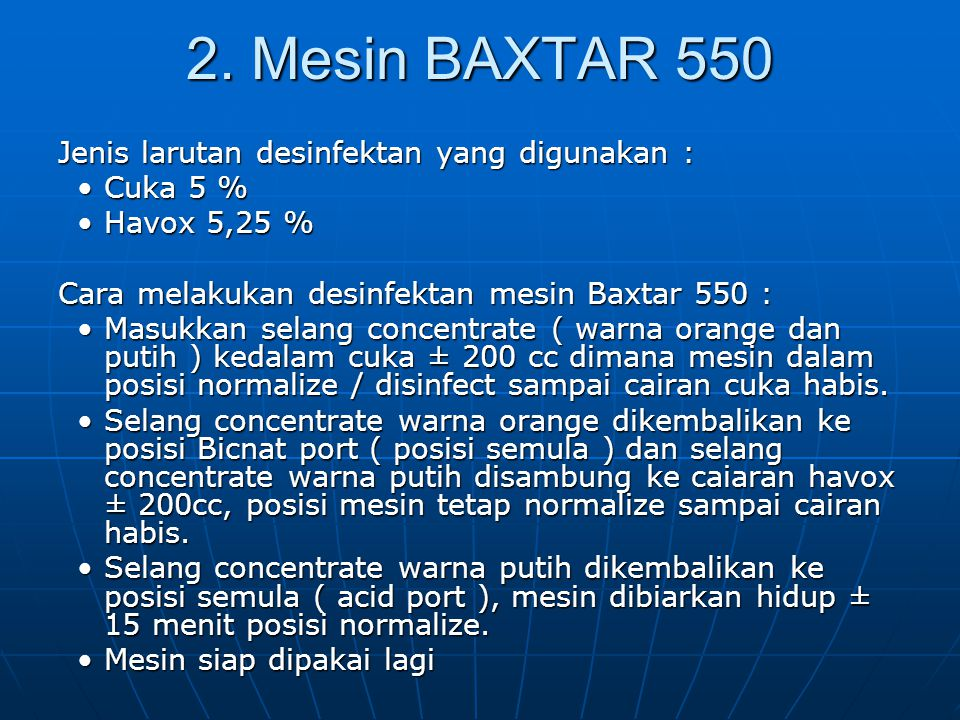2. Mesin BAXTAR 550 Jenis larutan desinfektan yang digunakan :