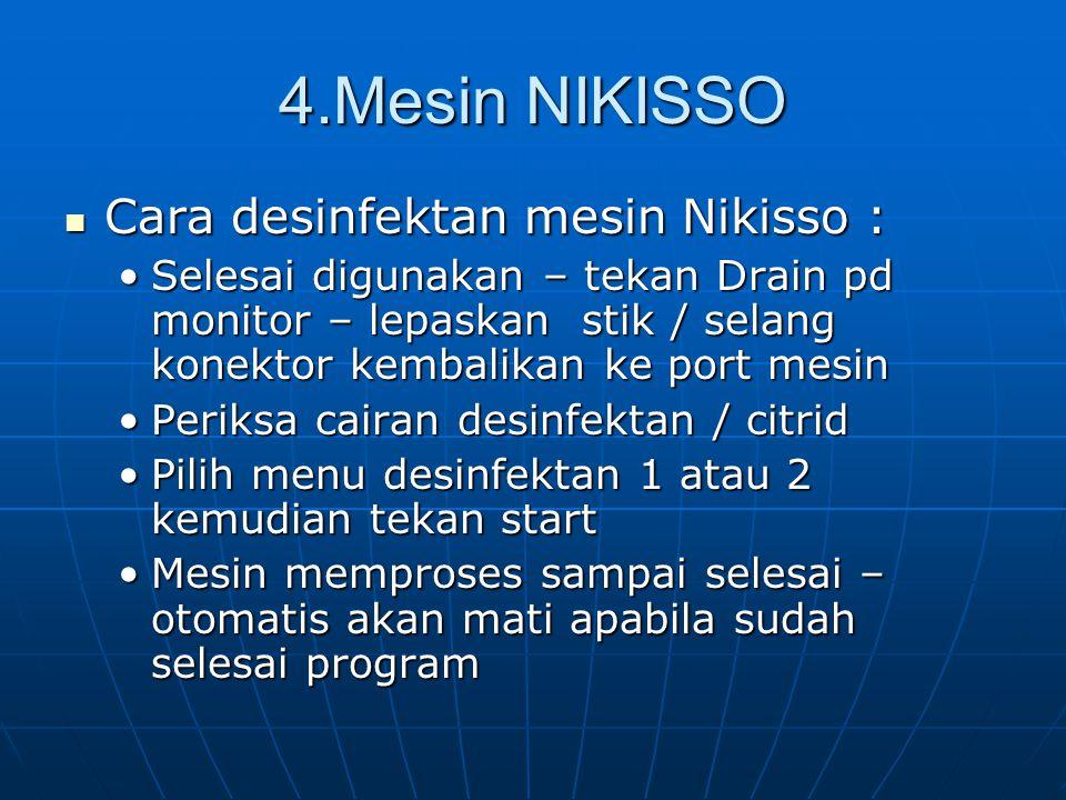 4.Mesin NIKISSO Cara desinfektan mesin Nikisso :