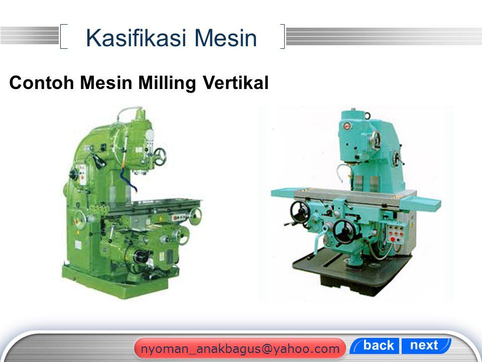 Kasifikasi Mesin Contoh Mesin Milling Vertikal back next