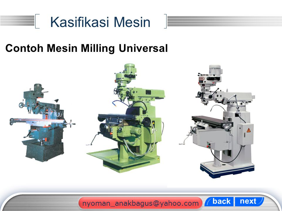 Kasifikasi Mesin Contoh Mesin Milling Universal back next