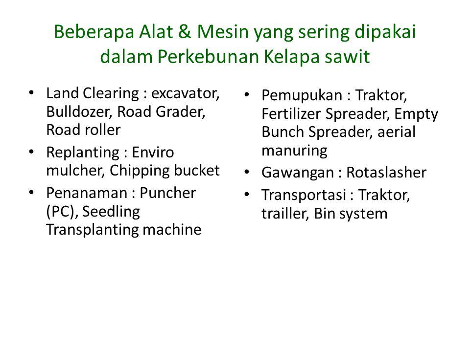 Beberapa Alat & Mesin yang sering dipakai dalam Perkebunan Kelapa sawit