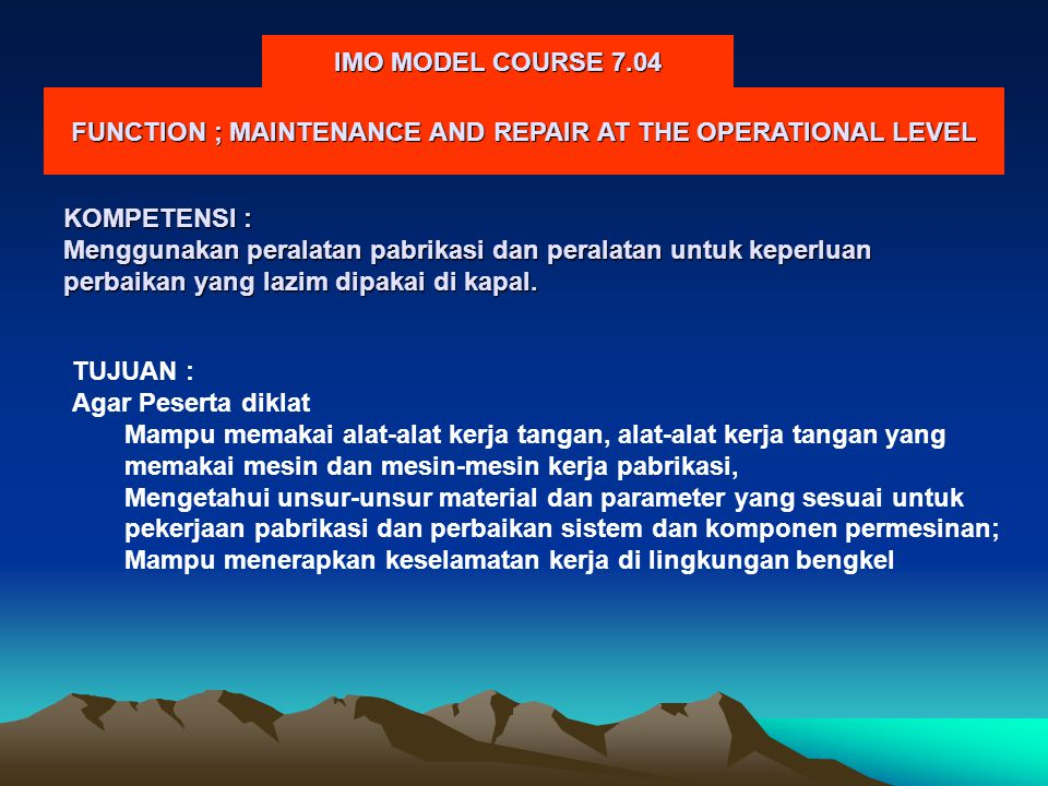 FUNCTION ; MAINTENANCE AND REPAIR AT THE OPERATIONAL LEVEL