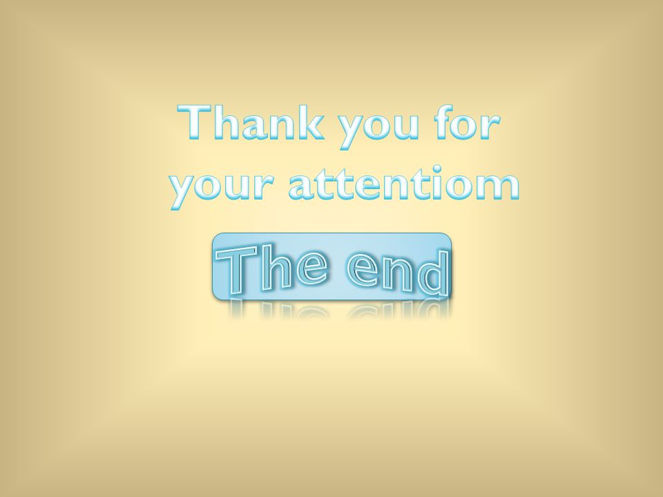 Thank you for your attentiom The end