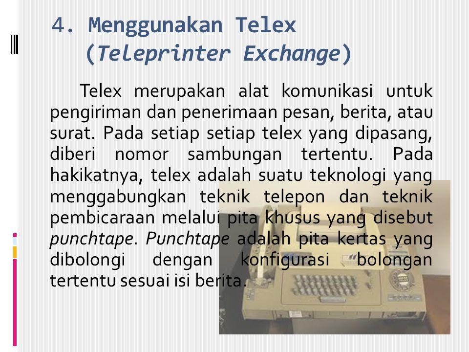 4. Menggunakan Telex (Teleprinter Exchange)