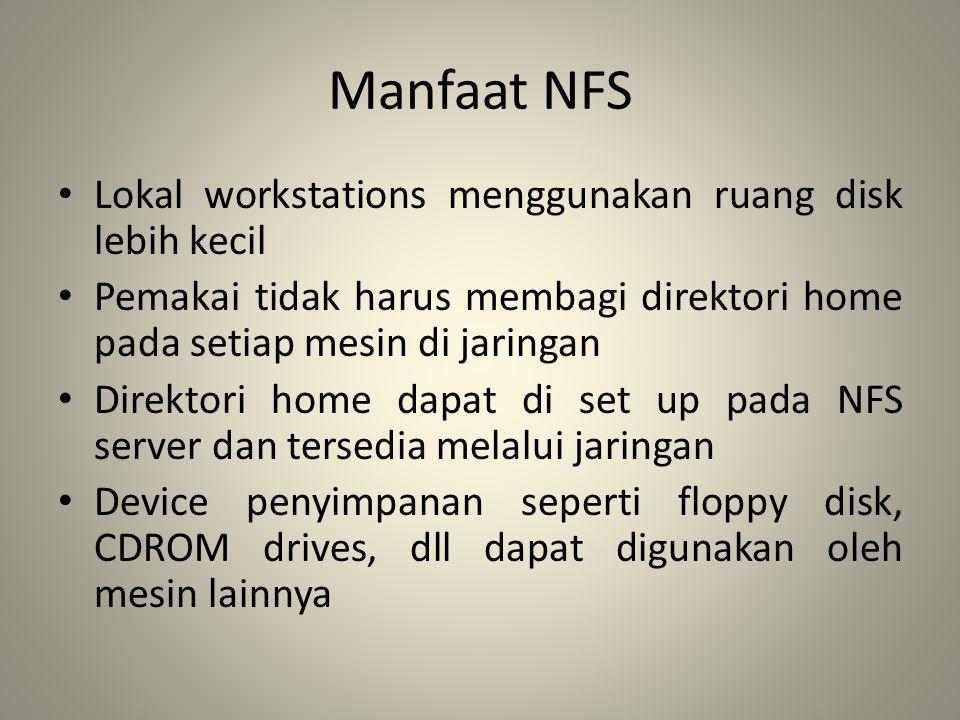 Manfaat NFS Lokal workstations menggunakan ruang disk lebih kecil