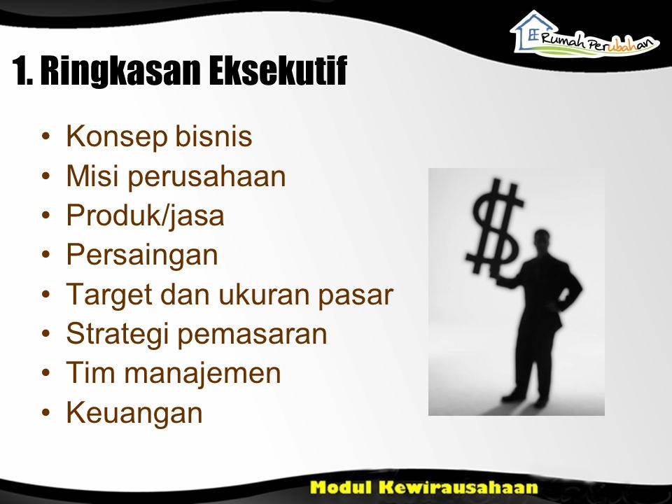 1. Ringkasan Eksekutif Konsep bisnis Misi perusahaan Produk/jasa