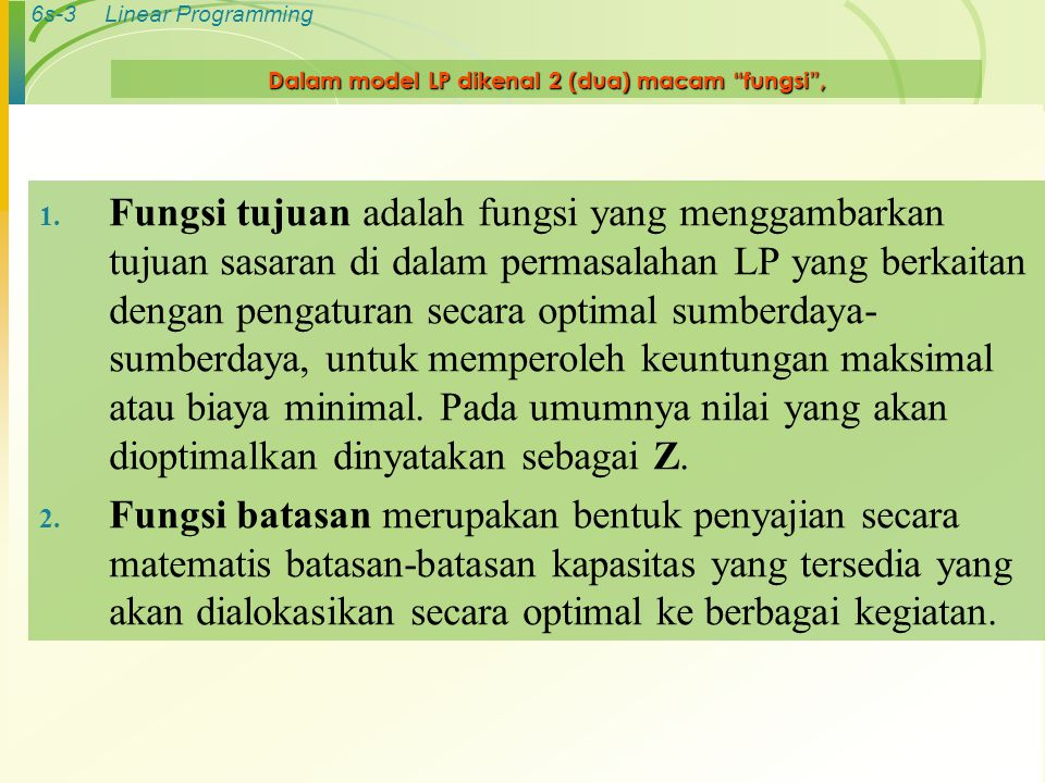 Dalam model LP dikenal 2 (dua) macam fungsi ,