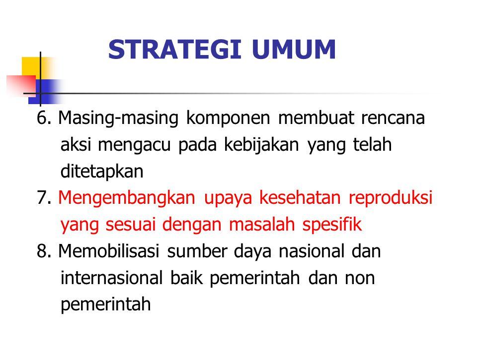 STRATEGI UMUM 6. Masing-masing komponen membuat rencana