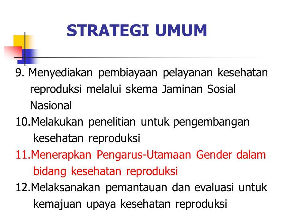 STRATEGI UMUM 9. Menyediakan pembiayaan pelayanan kesehatan